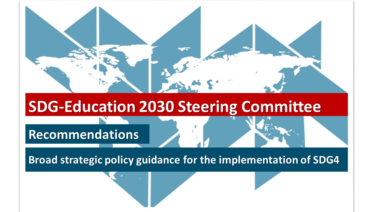 Strategic policy guidance for the implementation of SDG4: Recommendations from the SDG-Education 2030 Steering Committee (March 2018)