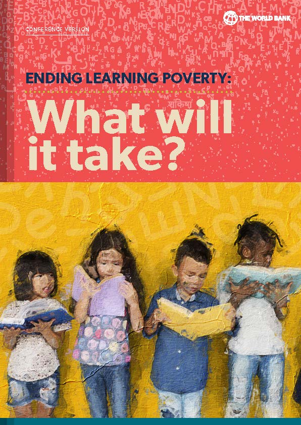 Ending Learning Poverty: What will it take? (World Bank, 2019)